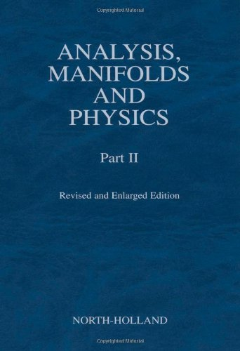 Analysis, Manifolds and Physics : Part II