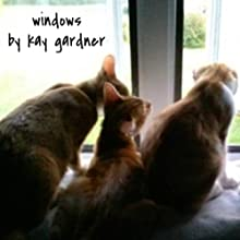 Windows Audiobook by Kay Gardner Narrated by Miami Phillips