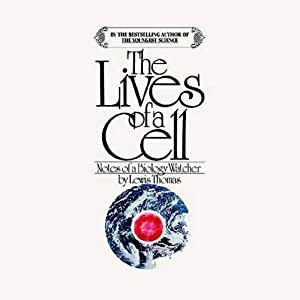 The Lives of a Cell: Notes of a Biology Watcher | [Lewis Thomas]