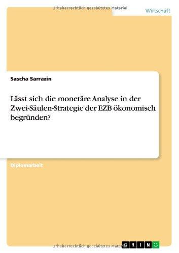 Lasst Sich Die Monetare Analyse in Der Zwei-Saulen-Strategie Der Ezb Okonomisch Begrunden? (German Edition)