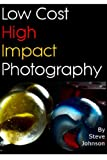 Low Cost High Impact Photography
