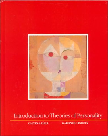 Introduction to Theories of Personality, by Calvin S. Hall, Gardner Lindzey, John C. Loehlin, Martin Manosevitz