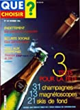 QUE CHOISIR [No 223] du 01/12/1986 - SOMMAIRE - DOSSIER DU MOIS - TESTS - CHAMPAGNES - 31 BRUTS DEGUSTES ET ANALYSES - MAGNETOSCOPES - UN SON IMPUR - UNE IMAGE FIDELE - SKIS DE FOND - CE QUI CLOCHE - ENQUETES - SECURITE SOCIALE - AUX MALADES D'ASSURER - JOUETS - DES JOUJOUX QUI FONT CRAC - BOUM - AIE - VEAU AUX HORMONES - LES HOMMES DE PAILLE SE METTENT A TABLE - ACTUALITES - AUTO-REDUCTION DES TARIFS TELEPHONIQUES - QUI EST HORS-LA-LOI - POLLUTION - SANDOZ VEILLE SUR NOTRE ENVIRONNEMENT - ET A...