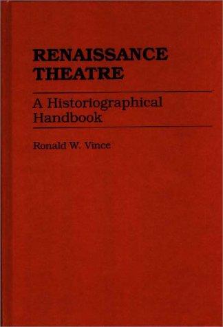 Renaissance Theatre: A Historiographical Handbook