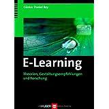 """E-Learning. Theorien, Gestaltungsempfehlungen und Forschungvon """"G�nter Daniel Rey"""""""
