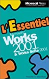 L'Essentiel Microsoft Works 6.0 Version 2001 et Works Suite 2001