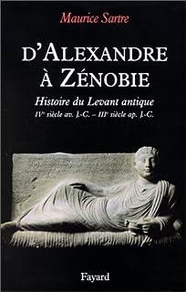 D'Alexandre à Zénobie : la Syrie antique, IVe siècle av. J.-C.-IIIe siècle apr. J.-C. : CD 1, Sartre, Maurice