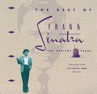 Frank Sinatra - The Best Of Frank Sinatra The Capitol Years - Zortam Music