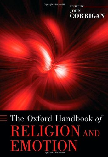 The Oxford Handbook of Religion and Emotion (Oxford Handbooks)