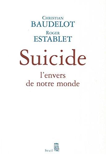 Suicide: L'envers de notre monde