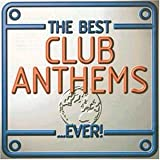 Best Club Anthems Everby Best Album In The...