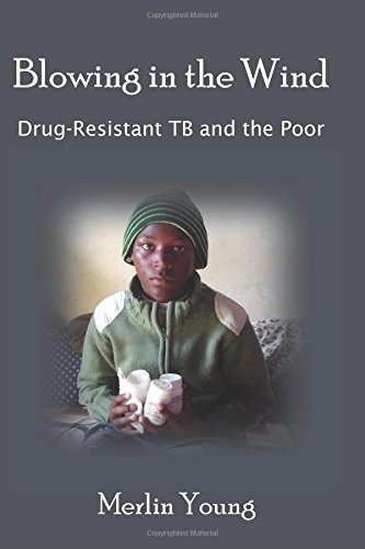 Blowing In The Wind: Drug-Resistant Tb And The Poor