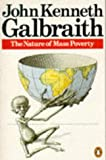 Nature of Mass Poverty (Penguin Business) (0140175911) by Galbraith, John Kenneth