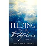 Feeding on His Faithfulness ~ David & Alice Darroch