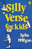 Silly Verse for Kids (Puffin Books) (0140303316) by Milligan, Spike
