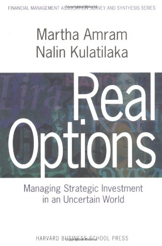 Real Options: Managing Strategic Investment in an Uncertain World (Financial Management Association Survey and Synthesis) (Alternative Investment Valuation compare prices)