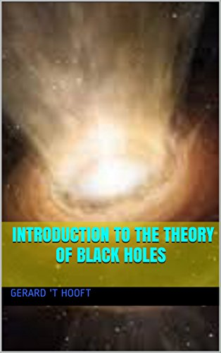 an introduction to the theory of black holes A favorite phenomenon of science fiction writers, black holes are real objects that play an important role in our universe learn more about them here.