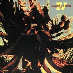 Bondage fruit IV