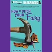 How to Ditch Your Fairy | [Justine Larbalestier]