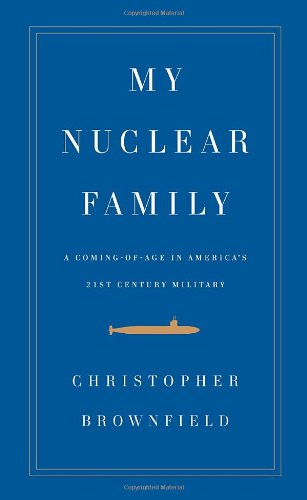 My Nuclear Family: A Coming-of-Age in America's Twenty-first-Century Military, Christopher Brownfield