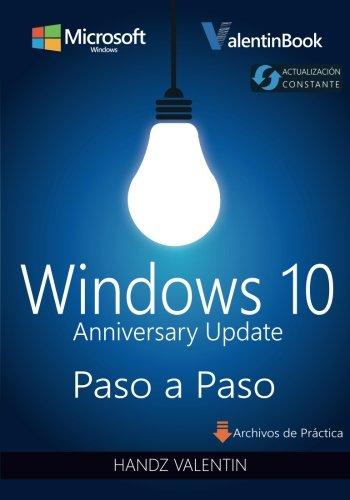 Windows 10 Paso a Paso: Anniversary Update (Actualización Constante)