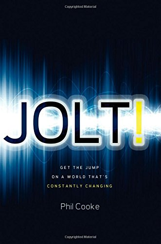 Jolt!: Get the Jump on a World That's Constantly Changing (Jolt Phil Cooke compare prices)