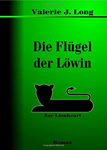 Die Flügel Der Löwin (Zoe Lionheart, #4)