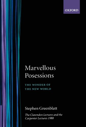 Marvelous Possesions'the Wonder of the New World': The Clarendon Lectures and the Carpenter Lectures, 1988 (Clarendon Paperbacks)
