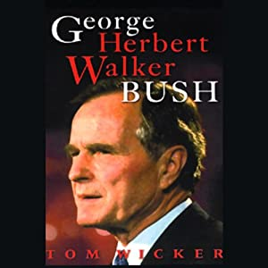 George Herbert Walker Bush | [Tom Wicker]