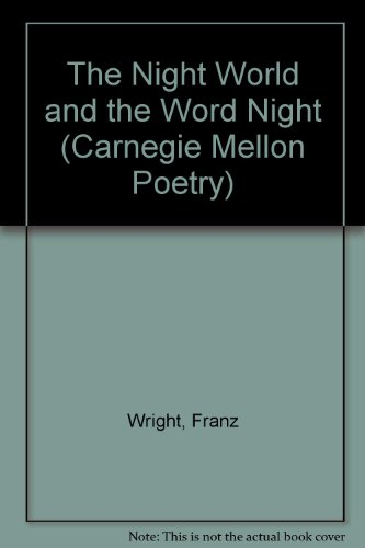 The Night World and the Word Night (Carnegie Mellon Poetry Series)