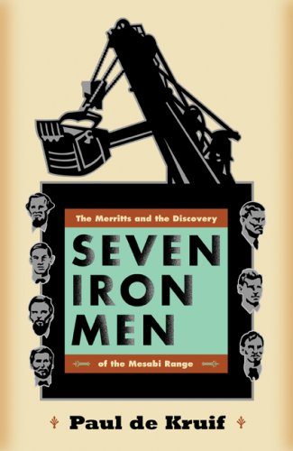 Seven Iron Men: The Merritts and the Discovery of the Mesabi Range (Fesler-Lampert Minnesota Heritage)