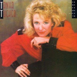 TANYA TUCKER - Love Me Like You Used to Tucker,Tanya - Zortam Music
