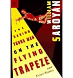 [ { { The Daring Young Man on the Flying Trapeze: And Other Stories } } ] By Saroyan, William( Author ) on Oct-01-1997 [ Paperback ]