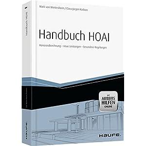 Handbuch HOAI - inkl. Arbeitshilfen online: Honorarabrechnung - neue Leistungen - besondere Regelungen (Haufe Fachbuch)