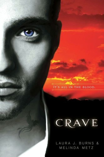 Crave by Melinda Metz &amp; Laura J. Burns