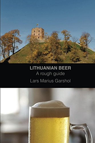 Lithuanian beer: A rough guide by Lars Marius Garshol