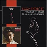 Burning Memories / Touch My Heart ~ Ray Price