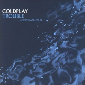 Coldplay - Trouble: Norwegian Live EP - Zortam Music