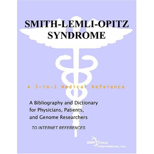 Smith-Lemli-Opitz Syndrome - A Bibliography and Dictionary for Physicians, Patients, and Genome Researchers Philip M. Parker