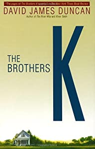 a research on the novel the brothers k by david james duncan Duncan, david james format: book: language: english: published: sierra club books, 2001: activist side duncan's previous fictional works, the river why and the brothers k, were both multiple award david james duncan has been nominated for two pushcart prizes & has won a montana arts.