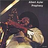 echange, troc Albert Ayler - Prophecy