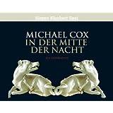 """In der Mitte der Nacht: gek�rzte Romanfassungvon """"Michael Cox"""""""