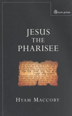 Jesus the Pharisee: Hyam Maccoby: 9780334029144: Amazon.com: Books