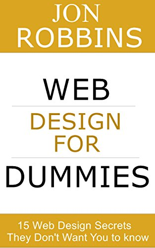 Jon Robbins - Web Design for Dummies: 15 Web Design Secrets They Don't Want You to know