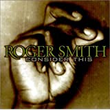 Consider This ~ Roger Smith