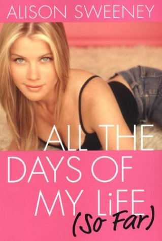 All the Days of My Life So Far, ALISON SWEENEY