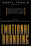 img - for Emotional Branding: How Successful Brands Gain the Irrational Edge by Daryl Travis (1-Sep-2000) Hardcover book / textbook / text book
