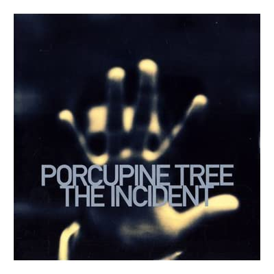 #2 - Porcupine Tree - The Incident