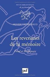Les revenants de la mémoire. Freud et Shakespeare par Henriette Michaud