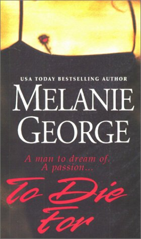To Die For, Melanie George